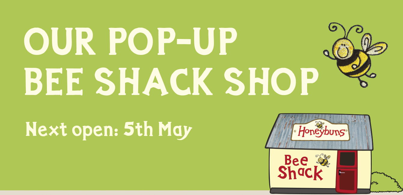 Our pop-up Bee shack shop is open the first Saturday of the month